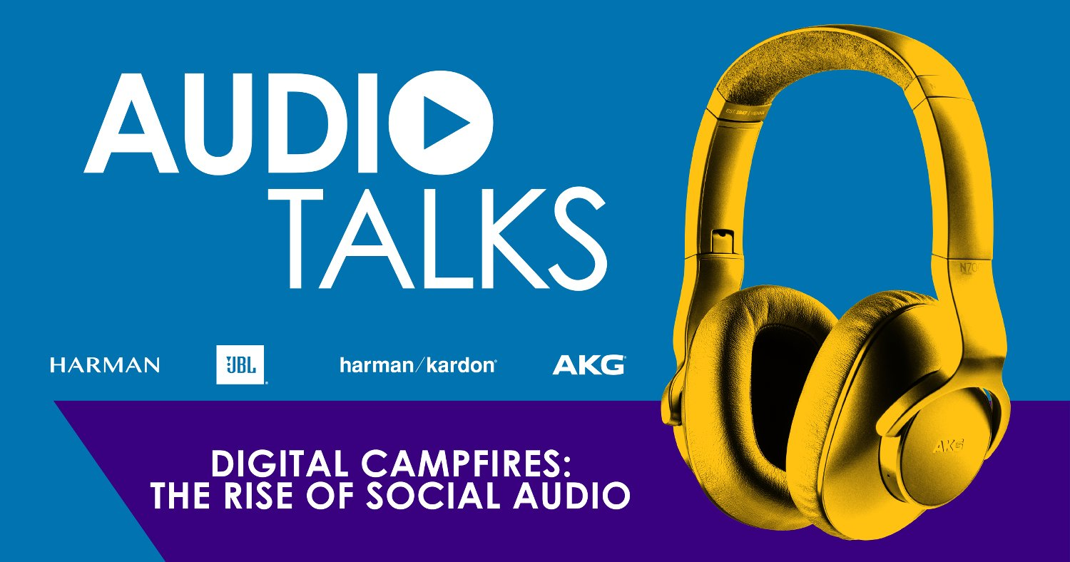 Digital Campfires: The Rise Of Social Audio